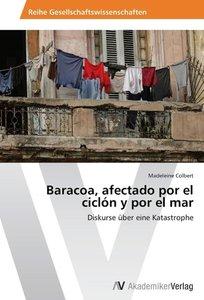 Baracoa, afectado por el ciclón y por el mar