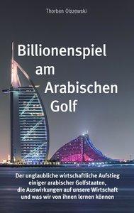 Billionenspiel am Arabischen Golf