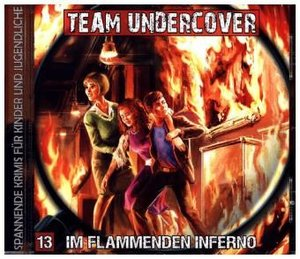 Team Undercover 13: Im flammenden Inferno