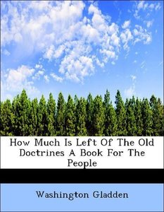 How Much Is Left Of The Old Doctrines A Book For The People