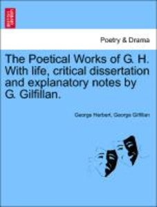 The Poetical Works of G. H. With life, critical dissertation and