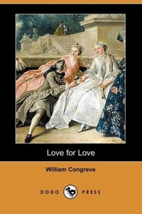 Love for Love (Dodo Press)