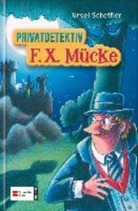 F. X. Mücke - Privatdetektiv