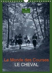 Le Monde des Courses LE CHEVAL (Calendrier mural 2015 DIN A4 ver