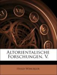 Altorientalische Forschungen. V.