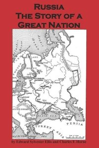 Russia the Story of a Great Nation