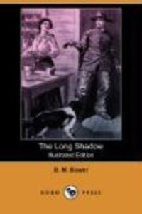 The Long Shadow (Illustrated Edition) (Dodo Press)