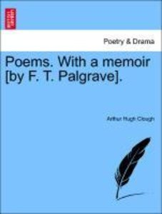 Poems. With a memoir [by F. T. Palgrave].