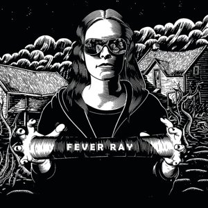 Fever Ray (New Edt.)