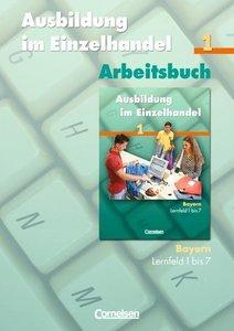 Ausbildung im Einzelhandel 1. Arbeitsbuch. Bayern