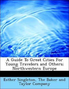 A Guide To Great Cities For Young Travelers and Others; Northwes