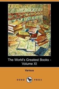 The World's Greatest Books - Volume XI (Dodo Press)