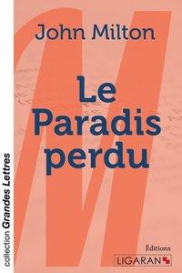 Le Paradis perdu (grands caractères)