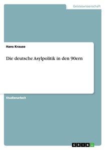 Die deutsche Asylpolitik in den 90ern