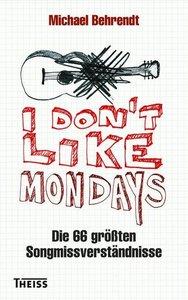 I don\'t like Mondays
