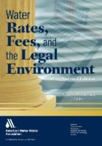 Water Rates, Fees, and the Legal Environment, 2nd Ed