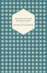 Argonauts Of The Western Pacific - An Account of Native Enterpri