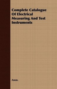 Complete Catalogue of Electrical Measuring and Test Instruments