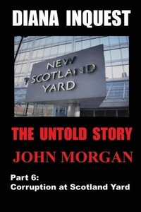 Diana Inquest: Corruption at Scotland Yard