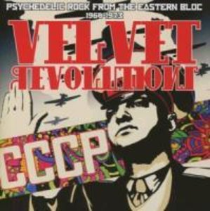 Velvet Revolutions-Psychedelic Rock From The Easte