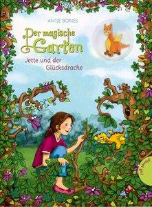 Der magische Garten 01: Jette und der Glücksdrache
