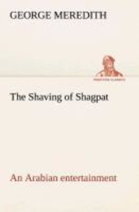 The Shaving of Shagpat an Arabian entertainment - Volume 3