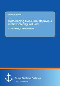 Determining Consumer Behaviour in the Catering Industry
