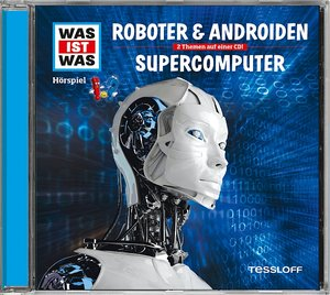 Was ist was Hörspiel-CD: Roboter & Androiden/ Supercomputer