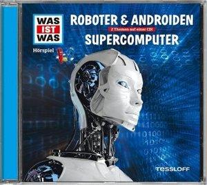 Was ist was Hörspiel-CD: Roboter & Androiden/ Supercomputer