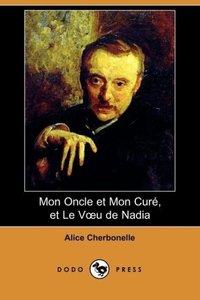 Mon Oncle Et Mon Cure, Et Le V U de Nadia (Dodo Press)