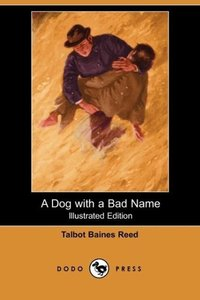 A Dog with a Bad Name (Illustrated Edition) (Dodo Press)