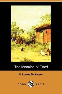 The Meaning of Good (Dodo Press)