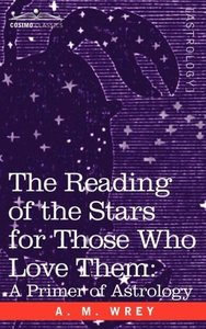 The Reading of the Stars for Those Who Love Them