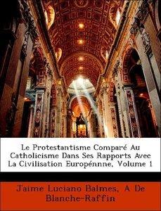 Le Protestantisme Comparé Au Catholicisme Dans Ses Rapports Avec