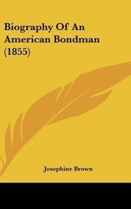 Biography Of An American Bondman (1855)