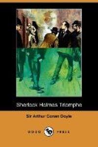 Sherlock Holmes Triomphe (Dodo Press)