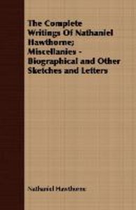 The Complete Writings Of Nathaniel Hawthorne; Miscellanies - Bio