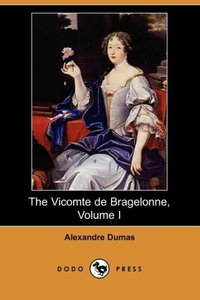 The Vicomte de Bragelonne, Volume I (Dodo Press)