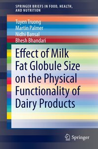 Effect of Milk Fat Globule Size on the Physical Functionality of