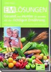 EM-Lösungen Gesund und munter alt werden mit der richtigen Ernäh