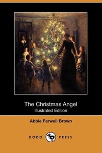 The Christmas Angel (Illustrated Edition) (Dodo Press)
