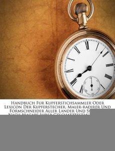 Handbuch für Kupferstichsammler oder Lexicon der Kupferstecher,