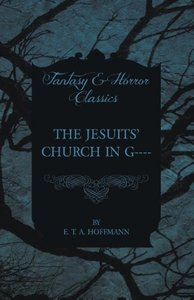 The Jesuits' Church in G---- (Fantasy and Horror Classics)