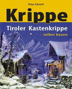 Tiroler Kastenkrippe selbst bauen