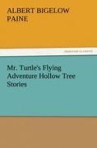 Mr. Turtle's Flying Adventure Hollow Tree Stories