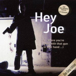 Hey Joe.One Song Edition