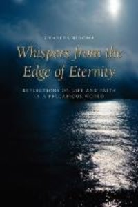 Whispers from the Edge of Eternity
