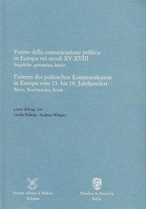 Formen der politischen Kommunikation in Europa vom 15. bis 18. J