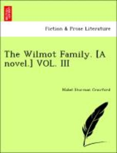 The Wilmot Family. [A novel.] VOL. III