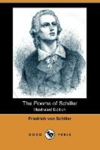 The Poems of Schiller (Illustrated Edition) (Dodo Press)